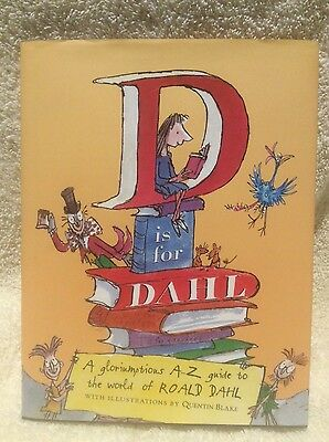 D Is for Dahl: A Gloriumptious A-Z Guide to the World of Roald Dahl by W...