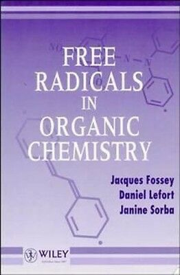 Free Radicals in Organic Chemistry by Jacques Fossey Paperback Book (English)