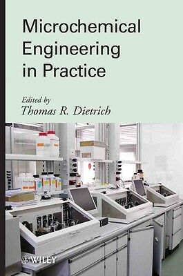 Microchemical Engineering in Practice by T. Dietrich Hardcover Book (English)