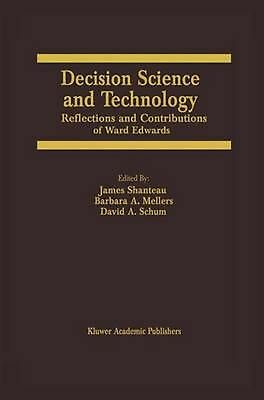 Decision Science and Technology: Reflections on the Contributions of Ward Edward