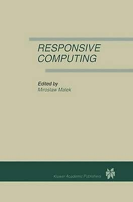 Responsive Computing: A Special Issue of REAL-TIME SYSTEMS The International Jou