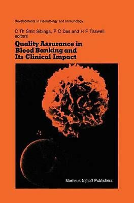 Quality Assurance in Blood Banking and Its Clinical Impact: Proceedings of the S