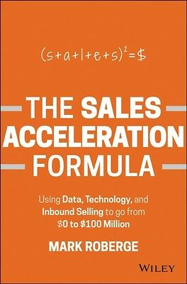 The Sales Acceleration Formula: Using Data, Technology, and Inbound Selling to .