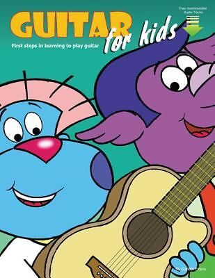 Guitar for Kids: First Steps in Learning to Play Guitar  with Audio & Video by G
