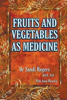 Fruit and Vegetables as Medicine by Sandi Rogers (English) Paperback Book Free S