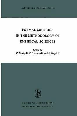Formal Methods in the Methodology of Empirical Sciences: Proceedings of the Conf