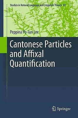 Cantonese Particles and Affixal Quantification by Peppina Po-Lun Lee (English) P
