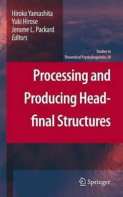 Processing and Producing Head-Final Structures (English) Paperback Book