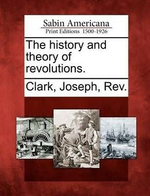 The History and Theory of Revolutions. by Paperback Book (English)