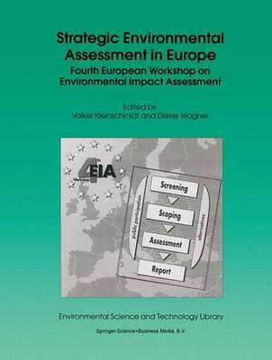 Strategic Environmental Assessment in Europe: Fourth European Workshop on Enviro