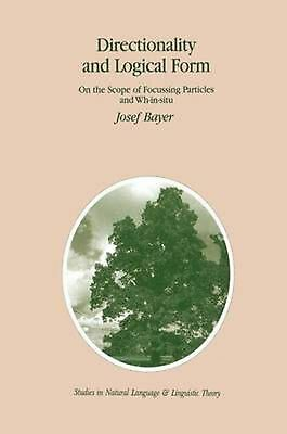 Directionality and Logical Form by Josef Bayer (English) Paperback Book