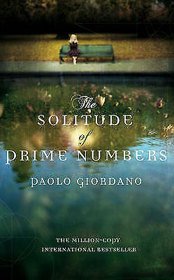 The Solitude of Prime Numbers by Paolo Giordano (Hardback, 2009)