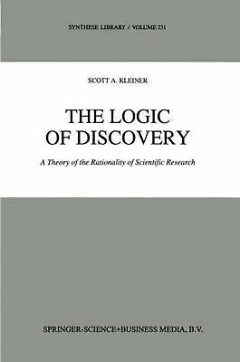 Logic of Discovery: A Theory of the Rationality of Scientific Research by Scott