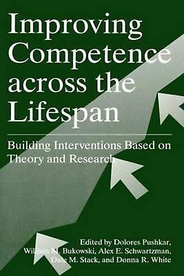 Improving Competence Across the Lifespan: Building Interventions Based on Theory