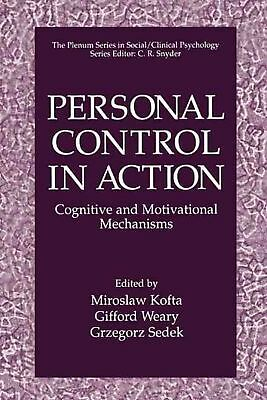 Personal Control in Action: Cognitive and Motivational Mechanisms (English) Pape
