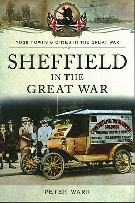 Sheffield in the Great War by Peter Warr Paperback Book