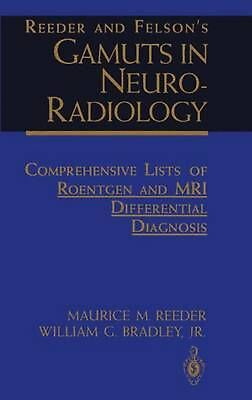 Reeder and Felson's Gamuts in Neuroradiology: Comprehensive Lists of Roentgen an