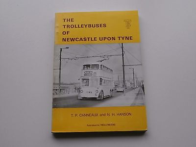 The Trolleybuses of Newcastle Upon Tyne by T.P. Canneaux & N.H. Hanson