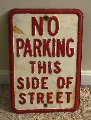 No  Parking  This Side of Street Pressed Steel  Red White 1950s