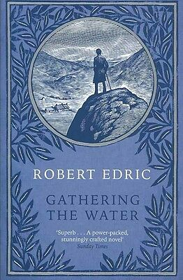 Gathering the Water by Robert Edric Paperback Book