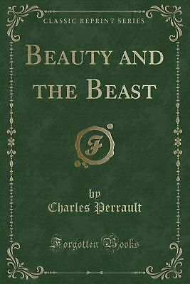 Beauty and the Beast (Classic Reprint) by Charles Perrault Paperback Book (Engli