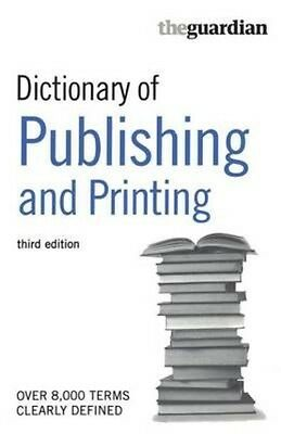 Dictionary of Publishing and Printing by A&C Black Paperback Book (English)