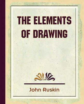 The Elements of Drawing by Ruskin John Ruskin Paperback Book (English)