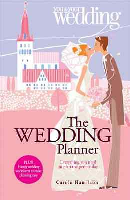 The Wedding Planner. You and Your Wedding: Everything You Need to Plan the Perfe