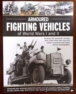Armoured Fighting Vehicles of World War 1 and 2 by Jack Livesey Published 2007