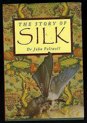 The Story Of Silk By Dr John Feltwell (Hardback)
