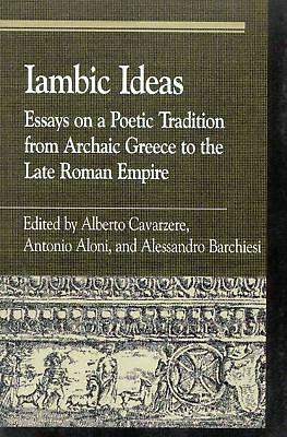 Iambic Ideas: Essays on a Poetic Tradition from Archaic Greece to the Late Roman