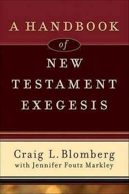 A Handbook of New Testament Exegesis by Craig Blomberg Paperback Book (English)