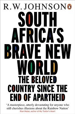 South Africa's Brave New World: The Beloved Country Since the End of Apartheid .