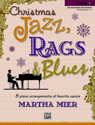 Christmas Jazz, Rags & Blues, Book 5 by Martha Mier Paperback Book (English)