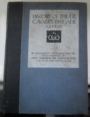History Of The 6Th Cavalry Brigade 1914-1918 By J Beckersteth [Ww1]