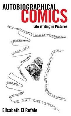 Autobiographical Comics: Life Writing in Pictures by Elisabeth El Refaie Hardcov