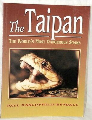 The Taipan-The World's Most Dangerous Snake-Paul Masci & Philip Kendall 1995RARE
