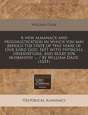A New Almanack and Prognostication in Wh by William Dade Paperback Book (English