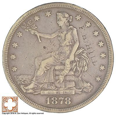 1878-S Dollar Trade Seated Liberty Silver F.H. Hill *XB59