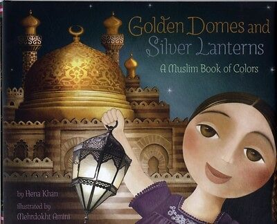 Golden Domes and Silver Lanterns (Hardcover), KHAN, HENA, 9780811879057
