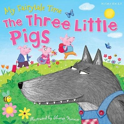 My Fairytale Time The Three Little Pigs (Fairy Tales) (Paperback), Miles Kelly,.