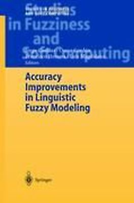 Accuracy Improvements in Linguistic Fuzzy Modeling (English) Paperback Book