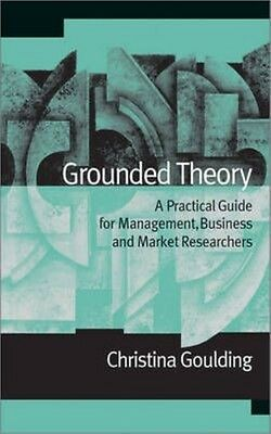 Grounded Theory: A Practical Guide for Management, Business and Market Researche