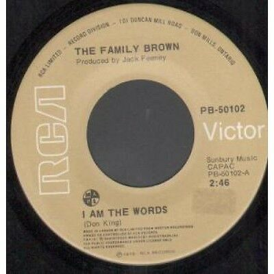 "FAMILY BROWN I Am The Words 7"" VINYL Canadian Rca 1975 B/w You'll Never Be"