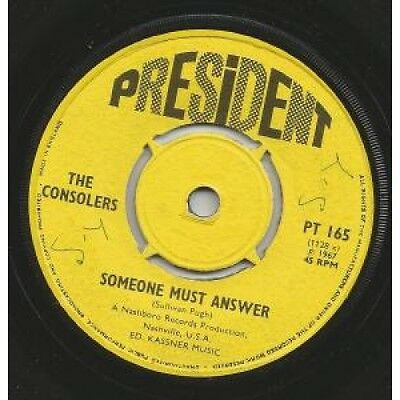 "CONSOLERS Someone Must Answer 7"" VINYL UK President 1967 B/W Lord Bring Me Down"