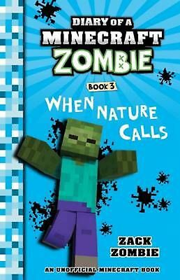 Diary of a Minecraft Zombie: #3 When Nature Calls by Zack Zombie Paperback Book
