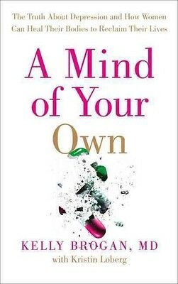 Mind of Your Own by Kelly Brogan Paperback Book