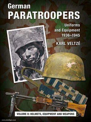 German Paratroopers - Uniform and  Equipment 1936-1945 - Vol. II (Veltze)