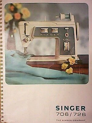 Original Singer 706/726 Sewing Machine Instruction Manual