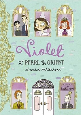 Violet and the Pearl of the Orient (Violet 1) (Paperback), Whitehorn, Harriet, .